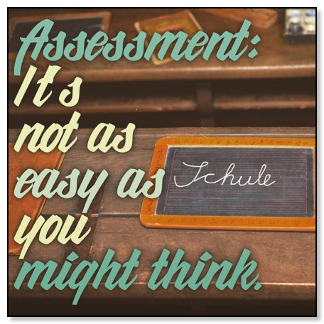 assessment: It is not as easy as you might think.